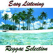 Easy Listening Reggae Selection by Various Artists