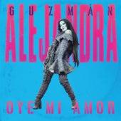 Oye Mi Amor by Alejandra Guzmán