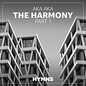 The Harmony (Part 1) de Aka Aka
