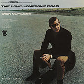 The Long Lonesome Road von Dick Curless