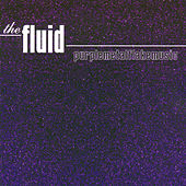 Purplemetalflakemusic de The Fluid