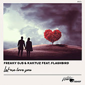 Let me love you by Freaky DJ's