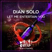 Let Me Entertain You van Dian Solo