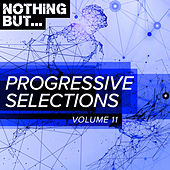 Nothing But... Progressive Selections, Vol. 11 - EP by Various Artists