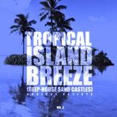 Tropical Island Breeze, Vol. 3 (Deep-House Sand Castles) - EP fra Various Artists
