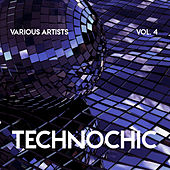 Technochic, Vol. 4 - EP de Various Artists