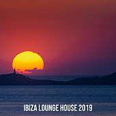 Ibiza Lounge House 2019 - EP de Various Artists
