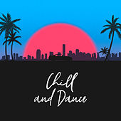 Chill and Dance – Summer Hits 2019, Beach Party, Night Vibes, Ibiza Chillout Tunes, Dance Party 2019 von Chill Out