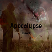 Apocalypse by Clowx