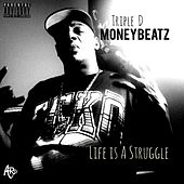Life Is a Struggle by Moneybeatz