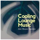 Cooling Lounge Music by Zen Music Garden