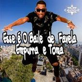 Esse é O Baile de Favela Empurra e Toma de DJ Cabide