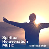 Spiritual Rejuvenation Music de Massage Tribe