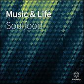 Music & Life by Soulfood