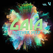 Gaia Mother Seed, Vol. 5 by Various Artists