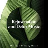 Rejuvenation and Detox Music von Massage Therapy Music