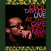 Live At The Cafe Montmartre, 1962 (HD Remastered) by Cecil Taylor