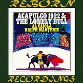 Acapulco 1922 And The Lonely Bull (HD Remastered) by Al Caiola