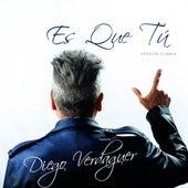 Es Que Tú (Versión Cumbia) de Diego Verdaguer