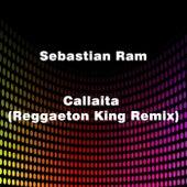 Callaita (Reggaeton King Remix) de Sebastian Ram