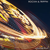 Rockin and Trippin, Vol. 4 by Various Artists