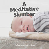 A Meditative Slumber de Relax Meditation Sleep