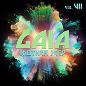 Gaia Mother Seed, Vol. 7 by Various Artists