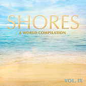 Shores: A World Compilation, Vol. 9 by Various Artists