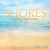 Shores: A World Compilation, Vol. 8 by Various Artists
