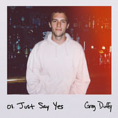 Just Say Yes by Greg Duffy