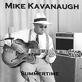 Summertime by Mike Kavanaugh