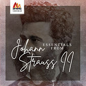 Essentials from Johann Strauss II by Various Artists