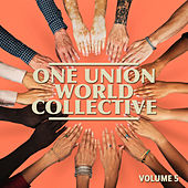 One Union World Collective, Vol. 5 by Various Artists