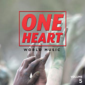 One Heart: World Music, Vol. 5 by Various Artists