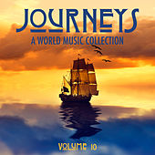 Journeys: A World Music Collection, Vol. 10 by Various Artists