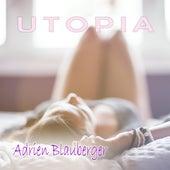 Utopia von Adrien Blauberger