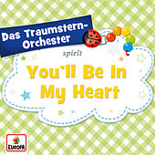 You'll Be In My Heart von Das Traumstern-Orchester