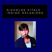 Indigo Delusions (A Collection) by Nicholas Vitale