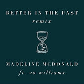 Better in the Past (Remix) de Madeline McDonald