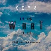 It Is What It Is by The Keys