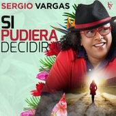 Si Pudiera Decidir by Sergio Vargas