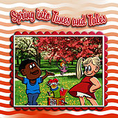 Spring Into Tunes And Tales by The Montreal Children's Workshop