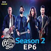 Pepsi Battle of the Bands Season 2: Episode 6 by Various Artists
