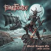 Metal Rages On (Edit 2019) by Fireforce