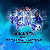 Plen Dada Yo by Mikaben