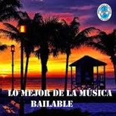Lo Mejor de la Música Bailable by Various Artists