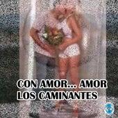 Con Amor... Amor de Los Caminantes