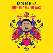 Back to Mine: Nightmares on Wax (DJ Mix) von Various Artists