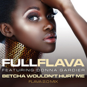 Betcha Wouldn't Hurt Me (Flava 2.0 Mix) de Full Flava