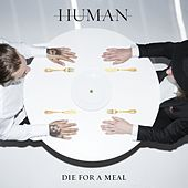 Die for a Meal de Human